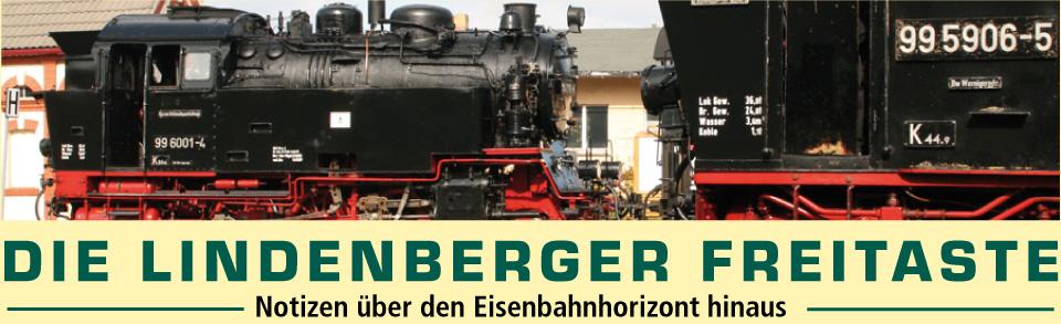 Die Lindenberger Freitaste - Notizen über den Eisenbahnerhorizont hinaus